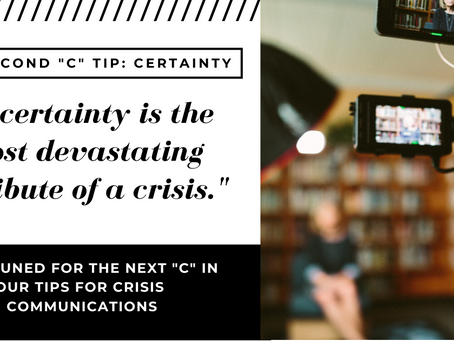 "The Second ""C"" of Crisis Communications: Certainty"