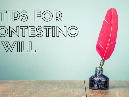 9 Tips for Contesting a Will