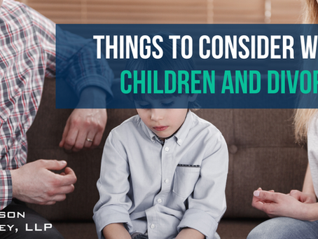 Things to Consider With Children & Divorce