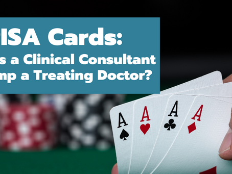 ERISA Cards: Does a Clinical Consultant Trump a Treating Doctor?