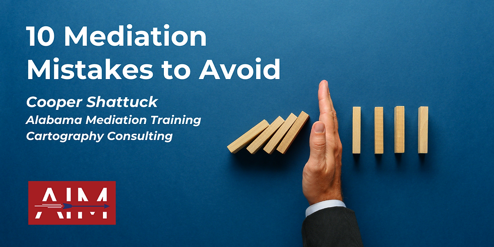 Ten Mediation Mistakes to Avoid