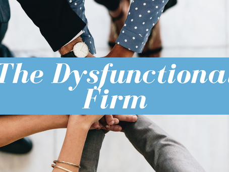 The Dysfunctional Firm