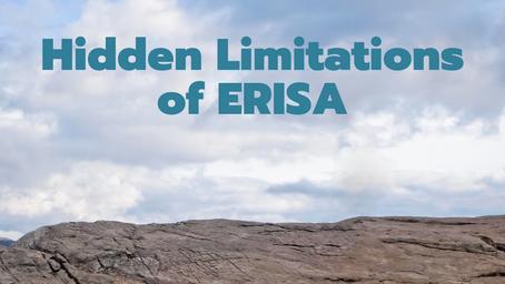 Hidden Limitations of ERISA