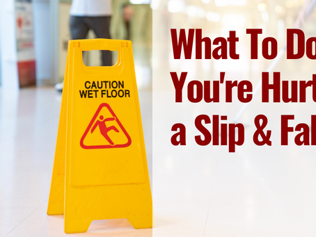 What to Do If You're Hurt in a Slip and Fall