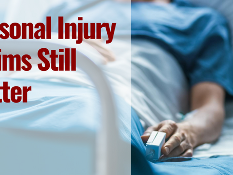 Personal Injury Claims Still Matter