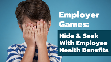 Employer Games: Hide & Seek with Employee Health Benefits