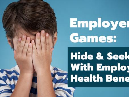 Employer Games: Hide & Seek with Employee Health Benefits
