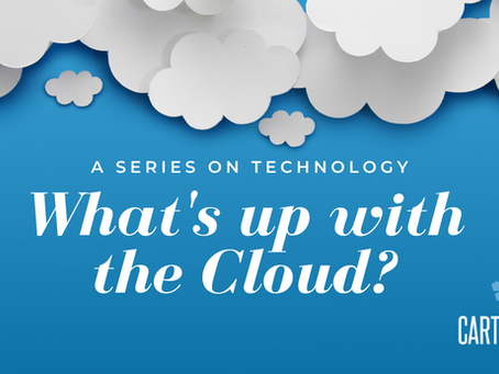 A Series on Technology: What's Up With the Cloud?
