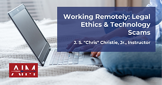 Working Remotely_ Legal Ethics and Techn