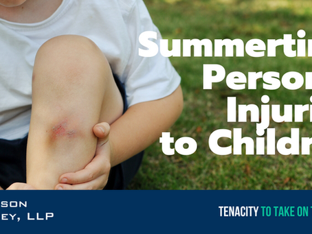 Summertime Personal Injuries to Children
