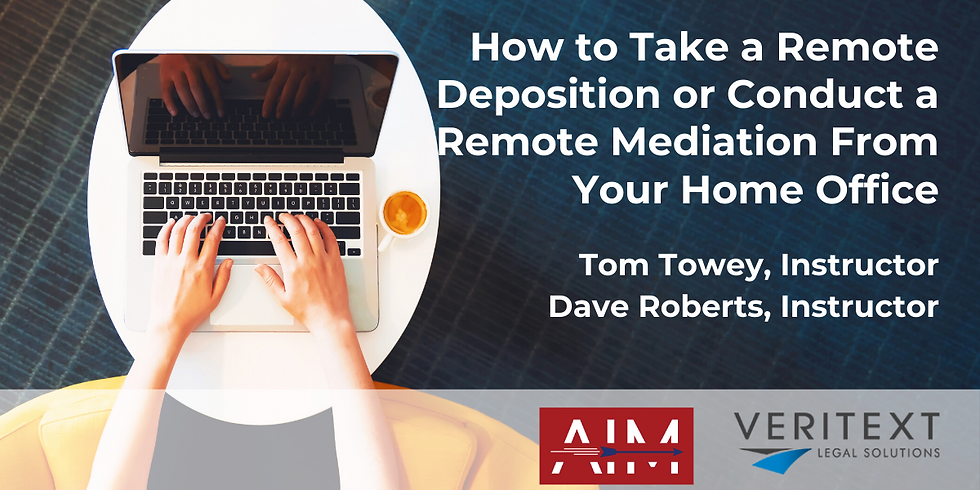 How to Take a Remote Deposition or Conduct a Remote Mediation From Your Home Office