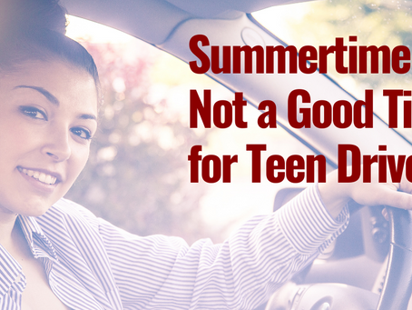 Summertime is Not a Good Time for Teen Drivers