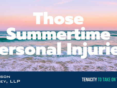 Those Summertime Personal Injuries