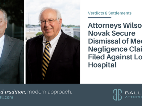 Attorneys Wilson & Novak Secure Dismissal of Medical Negligence Claim Filed Against Local Hospital