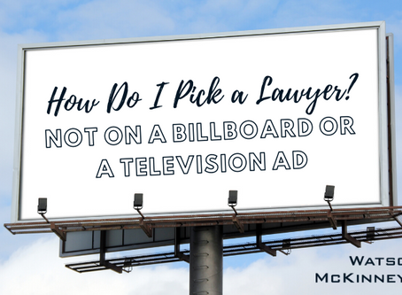 How to Select a Lawyer (Not on a Billboard or a TV Ad)