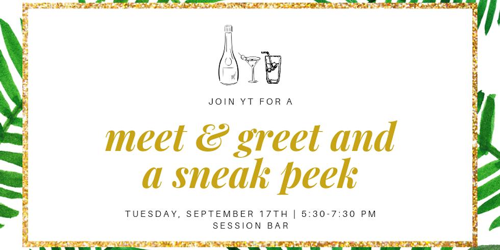 Meet & Greet and a Sneak Peek!