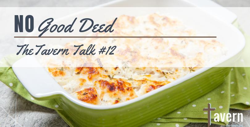 Tavern Talk #12: No Good Deed
