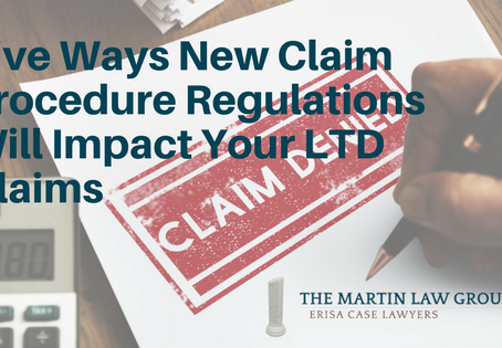 Five Ways New Claim Procedure Regulations Will Impact Your LTD Claims: Change #1