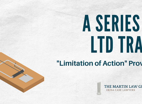Long Term Disability Traps Trap #2: Limitation of Action Provision