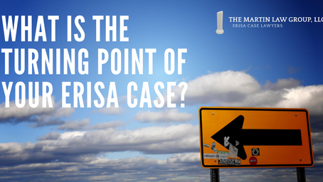 What is the Turning Point of Your ERISA Case?