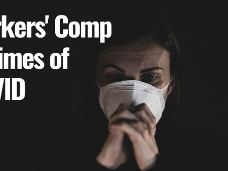 Workers' Comp in Times of COVID