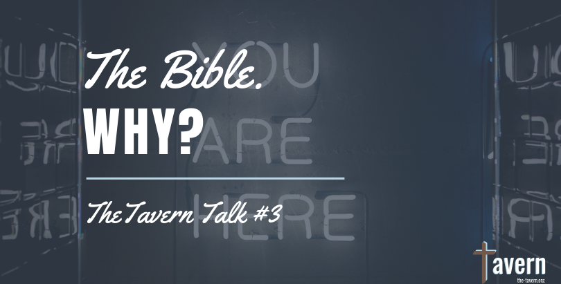 Tavern Talk #3: The Bible. Why?