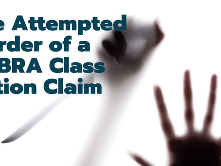 The Attempted Murder of a COBRA Class Action Claim