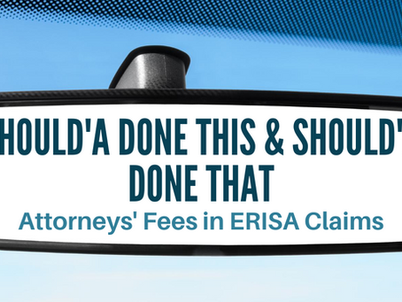 Should've Done This & Should've Done That: ERISA & Attorneys' Fees