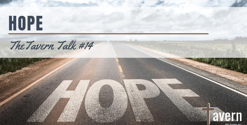 Tavern Talk #14: Hope