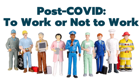 Post-COVID: To Work Or Not To Work