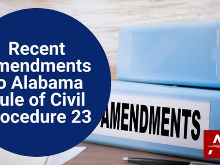 Recent Amendments to Alabama Rule of Civil Procedure 23