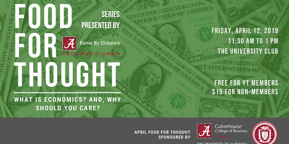 April Food for Thought: What is Economics? And, Why Should You Care?