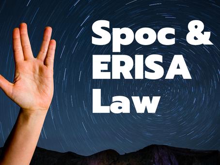 Spoc and ERISA Law: Plead Well, Live Long & Prosper