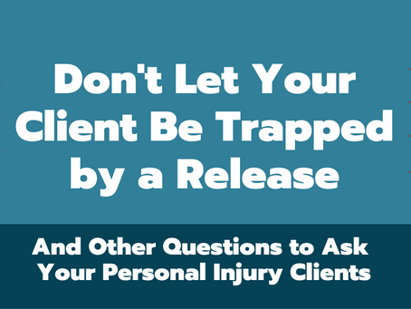 Don't Let Your Clients Be Trapped by a Release