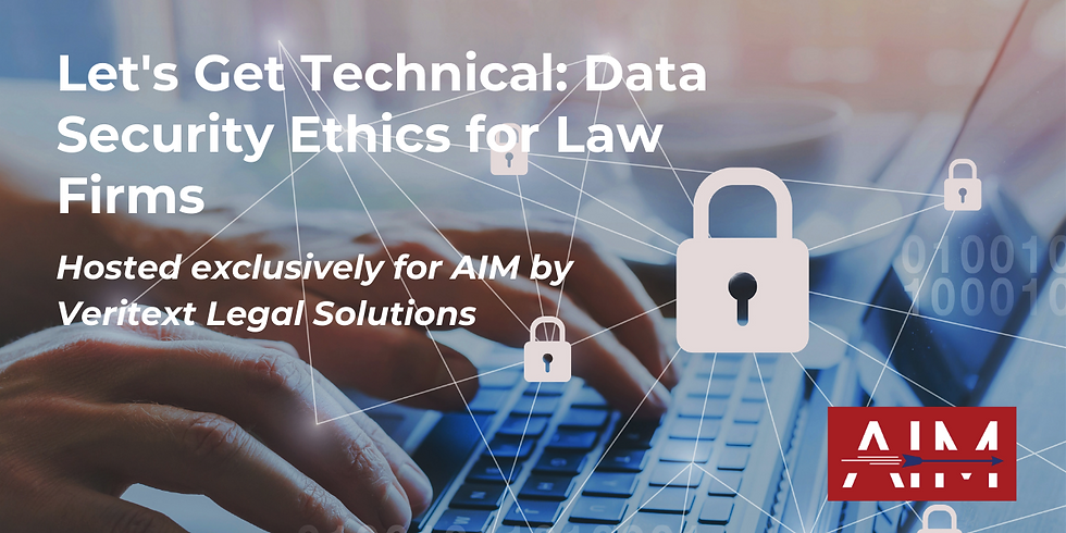 Let's Get Technical: Data Security Ethics for Law Firms