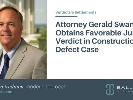 Attorney Gerald Swann Obtains Favorable Jury Verdict in Construction Defect Case