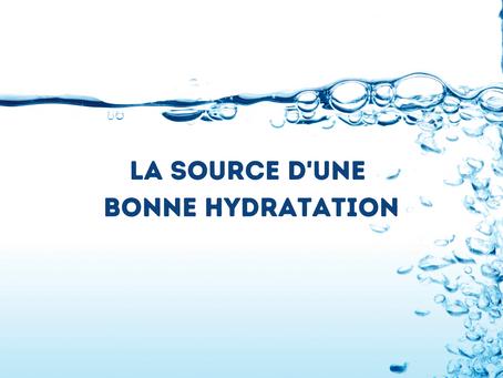 LA SOURCE D'UNE BONNE HYDRATATION 🧊