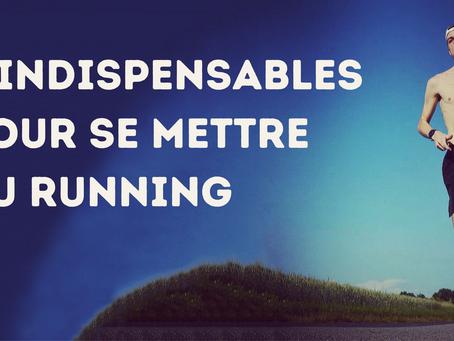 6 INDISPENSABLES POUR SE METTRE AU RUNNING