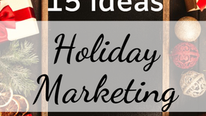 15 Holiday Marketing Ideas- For EVERY HOLIDAY!