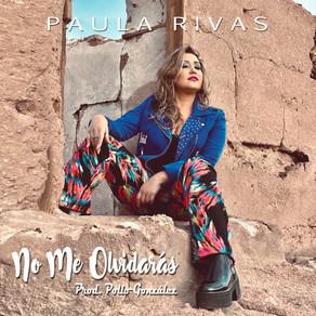 """Paula Rivas, La Voz Femenina de la Cumbia Chilena, lanza """"No Me Olvidarás"""""""