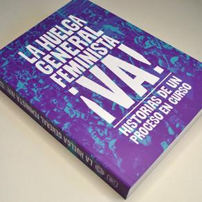Lanzan el libro 'La huelga general feminista ¡Va!', historias de un proceso en curso