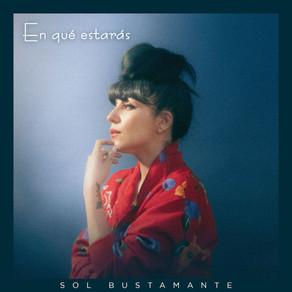 Sol Bustamante Laferte presenta nuevo adelanto de su disco debut