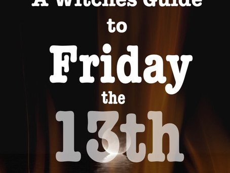 A Witches Guide to Friday the 13th