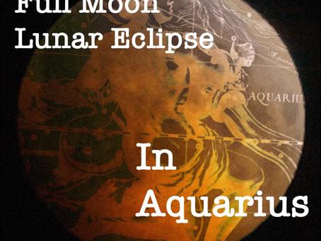 Full Moon Lunar Eclipse in Aquarius