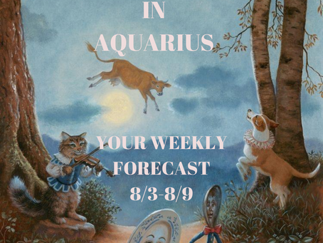 Full Moon in Aquarius, Your Weekly Forecast 8/3-8/9