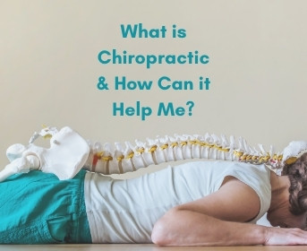 What is Chiropractic and How Can it Help Me?