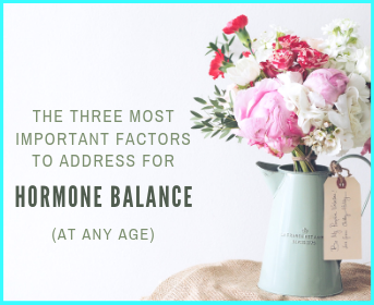 The three most important factors to address for optimal hormone balance (at any age)