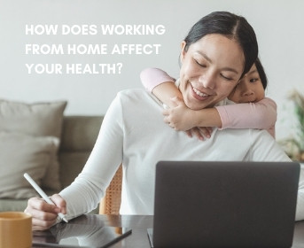 How does working from home affect your health?