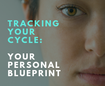 Tracking Your Cycle: Your Personal Blueprint
