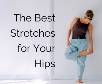 The Best Stretches for Your Hips
